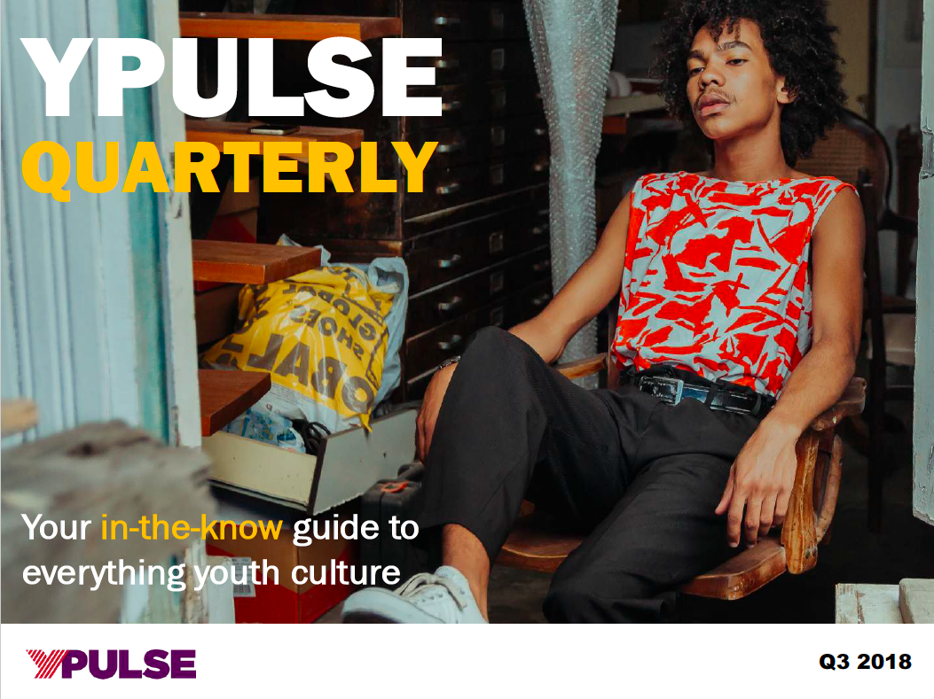 Q3 2018 YPulse Trend Report: And We're Live, Unplugged, Treat Yo'Self